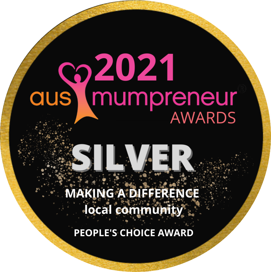 Silver winner of the 2021 AusMumpreneur Awards - People's Choice - Making a Difference (Local Community)